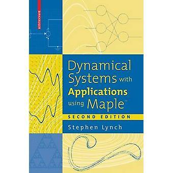 Systèmes dynamiques avec Applications à l'aide de Maple par Lynch & Stephen