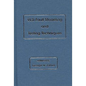 VLSI Fault Modeling and Testing Techniques by Zobrist & George W.