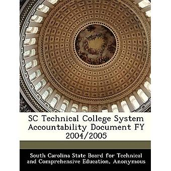 SC Technical College System Accountability Document FY 20042005 by South Carolina State Board for Technical