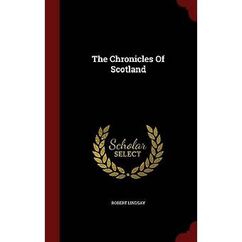 The Chronicles Of Scotland by Lindsay & Robert