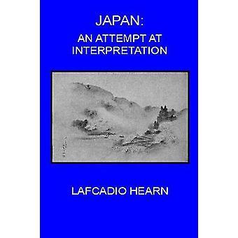Japan An Attempt At An Interpretation by Hearn & Lafcadio