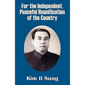 For the Independent Peaceful Reunification of the Country by Sung & Kim Il