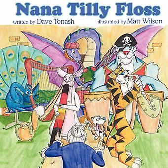 Nana Tilly Floss by Tonash & Dave
