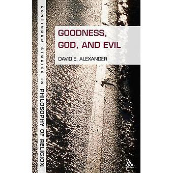 Goodness God and Evil by Alexander & David E.