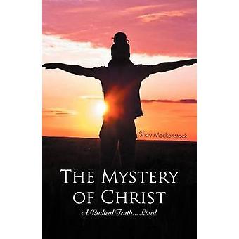 Mysteriet om Kristus en radikal sandheden... Levede af Meckenstock & Shay