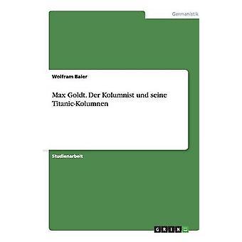 Max Goldt. Der Kolumnist und seine TitanicKolumnen por Baier & Wolfram