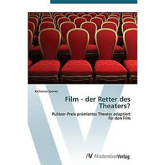 Film  der Retter des Theaters by Sporrer Katharina