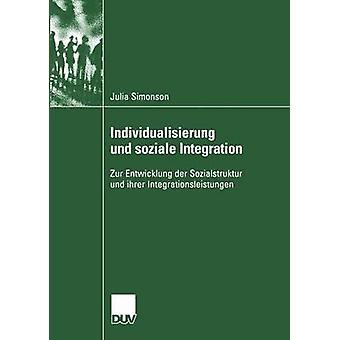 Individualisierung und soziale Integration Zur Entwicklung der Sozialstruktur und ihrer Integrationsleistungen av Simonson & Julia
