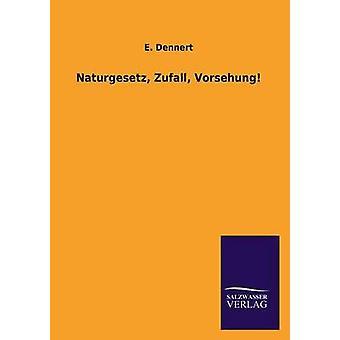 Naturgesetz NAK Vorsehung door Dennert & E.