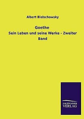 Goethe by Bielschowsky & Albert