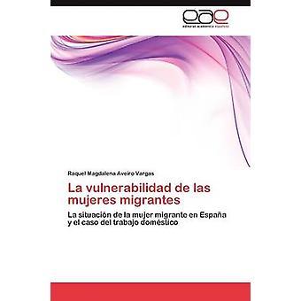 La vulnerabilidad de las mujeres migrantes by Aveiro Vargas Raquel Magdalena