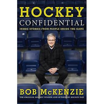 Hockey Confidential - Inside Stories from People Inside the Game by Bo