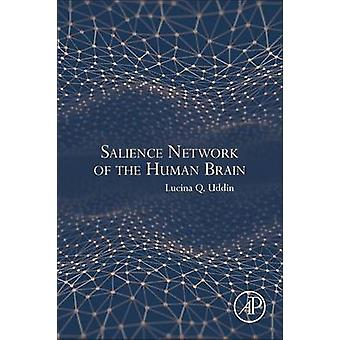 Salience Network of the Human Brain by Lucina Q Uddin - 9780128045930