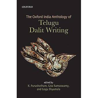 The Oxford India Anthology of Telugu Dalit Writing by K. Purushotham