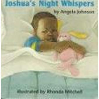 Joshua's Night Whispers by Angela Johnson - Rhonda Mitchell - 9780531