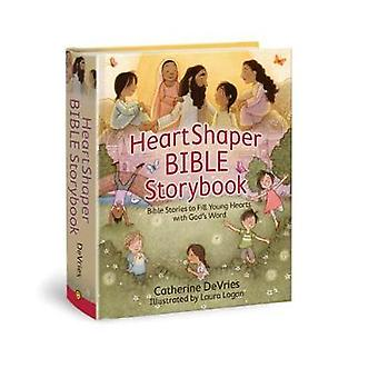 Heartshaper Bible Storybook - Bible Stories to Fill Young Hearts with