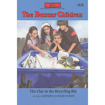 The Clue in the Recycling Bin by Gertrude Chandler Warner - Robert Pa