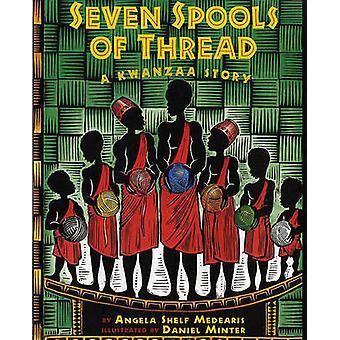 Seven Spools of Thread - A Kwanzaa Story by Angela Shelf Medearis - Da