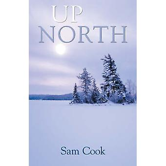 Up North by Sam Cook - Bob Cary - 9780816642670 Book