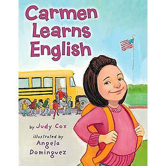 Carmen Learns English by Judy Cox - Angela Dominguez - 9780823421749