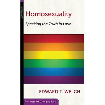 Homosexuality Speaking Truth in Love by Edward T Welch - 978087552683
