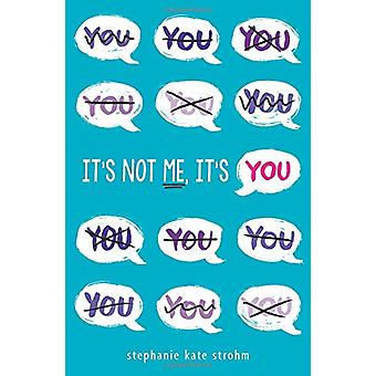 It's Not Me - It's You by Stephanie Kate Strohm - 9781338160666 Book
