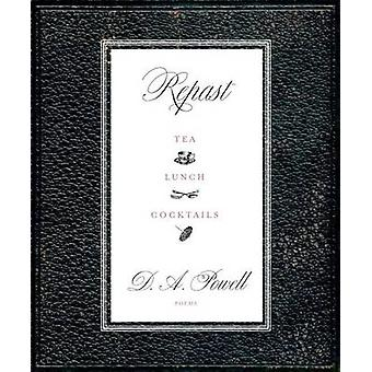 Repast - Tea - Lunch - Cocktails by D A Powell - 9781555976965 Book