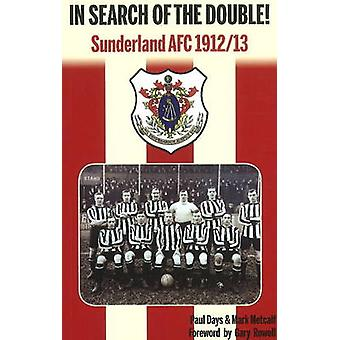 In Search of the Double! - Sunderland AFC 1912/13 by Paul Days - Mark