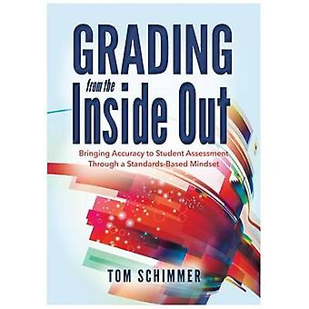 Grading from the Inside Out - Bringing Accuracy to Student Assessment