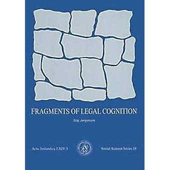Fragments of Legal Cognition - v. 18 - Samfundsvidenskabelig Series by