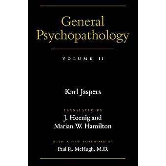 General Psychopathology by Jaspers & Karl