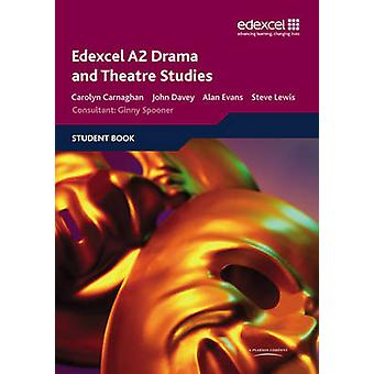 Edexcel A2 Drama and Theatre Studies Student Book by John Davey & Stephen Lewis & Carolyn Carnaghan & Alan Evans