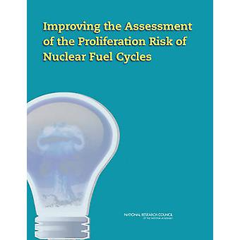 Improving the Assessment of the Proliferation Risk of Nuclear Fuel Cy