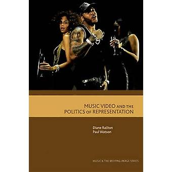 Music Video and the Politics of Representation by Diane Railton - Pau