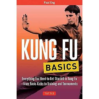 Kung Fu Basics - Everything You Need to Get Started in Kung Fu - from