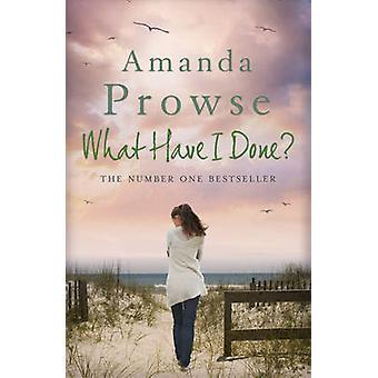 ¿Qué he hecho? por Amanda Prowse - libro 9781781852149