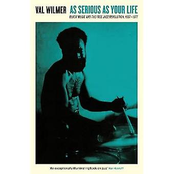 As Serious As Your Life - John Coltrane and Beyond by Valerie Wilmer -