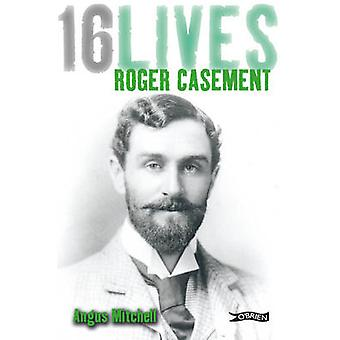 Roger Casement - 16Lives by Angus Mitchell - 9781847172648 Book