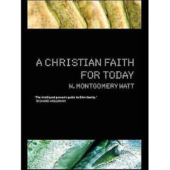 Uma fé Christian para hoje por W. Montgomery Watt - livro 9780415277037