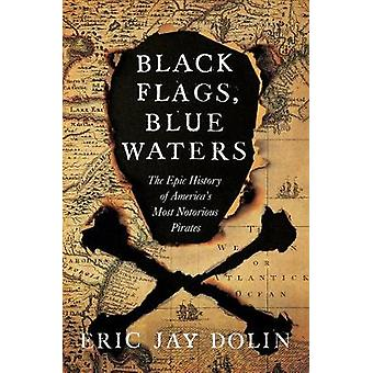 Musta Liput - Blue Waters - Amerikan suurin Notorio eeppinen historia
