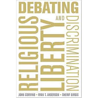 Debating Religious Liberty and Discrimination by John Corvino - Sheri