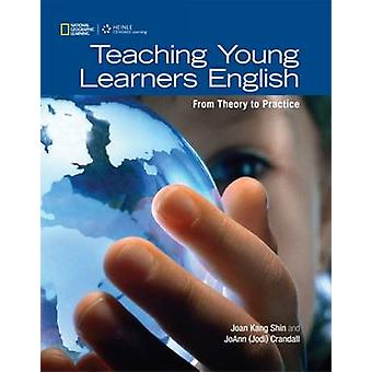 Teaching Young Learners English (International edition) by Joan Kang