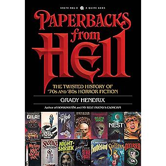 Paperbacks From Hell - The Twisted History of '70s and '80s Horror Fic