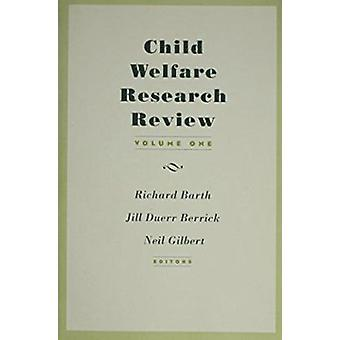 Child Welfare Research Review - v. 1 by Richard P. Barth - Jill Duerr