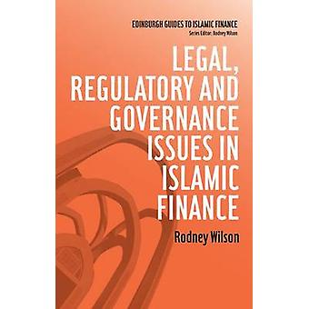 Legal - Regulatory and Governance Issues in Islamic Finance by Rodney