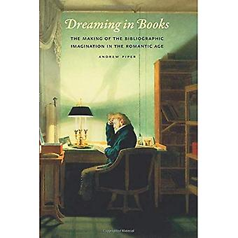 Drømmer i bøker: lage bibliografisk fantasien i romantiske alder