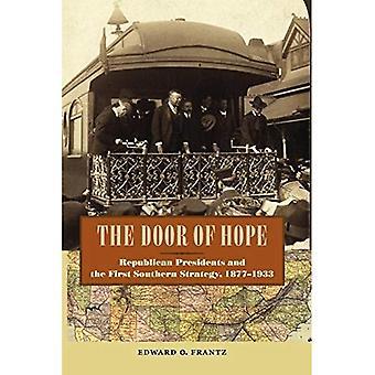 Dörren till hopp: republikanska presidenterna och första södra strategi, 1877-1933 (nya perspektiv på historia...