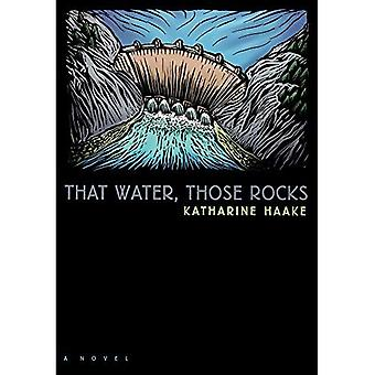 That Water, Those Rocks: (A Novel) (Western Literature Series)