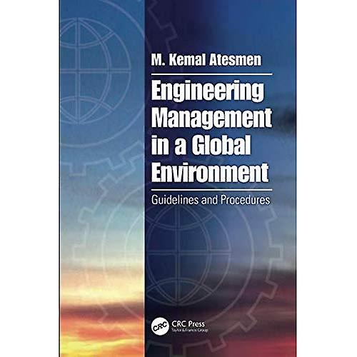 Engineering Management in a Global Environment  Guidelines and Procedures