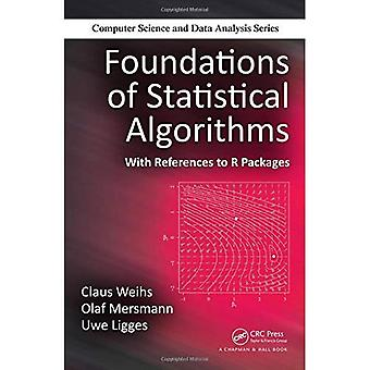 Foundations of Statistical Algorithms: With References to R Packages (Chapman & Hall/CRC Computer Science & Data...